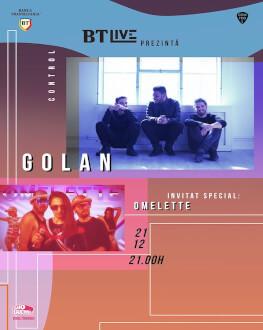 GOLAN. Invitat: Omelette la BT Live