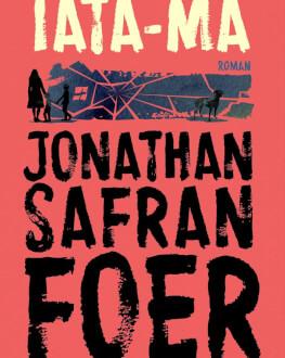 """""""Iată-mă"""" de Jonathan Safran Foer, un roman despre identitate, istorie, familie şi lumea ieşită din matcă în care trăim Lansare de carte"""