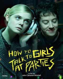 HOW TO TALK TO GIRLS AT PARTIES (+16) KINOdiseea 2017 - Youth