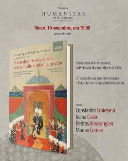 Eveniment special: lansarea Tratatului despre obiceiurile, ceremoniile și infamia turcilor. Unul dintre documentele importante pentru istoriografia Evului Mediu