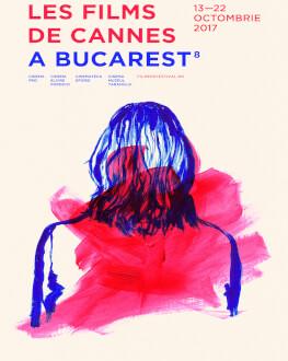 Gala de deschidere a festivalului urmată de proiecția filmului 4 luni, 3 săptămâni și 2 zile de Cristian Mungiu Les Films de Cannes a Bucarest 2017