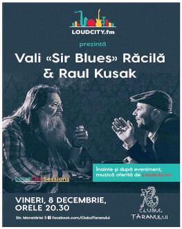 """Loudcity Sessions cu Vali """"SirBlues"""" Răcilă și Raul Kusak"""