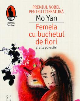 """Seară Mo Yan """"Femeia cu buchet de flori"""" şi alte povestiri Seară dedicată autorului chinez Mo Yan şi primului său volum de proză scurtă publicat în România."""