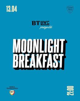 Moonlight Breakfast BT Live #15