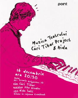 Muzica Teatrului - Cári Tibor Project & Aida