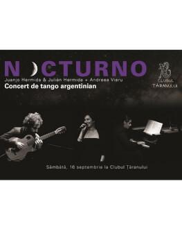 Nocturno - Concert de Tango Argentinian Julián și Juanjo Hermida + Andreea Vieru
