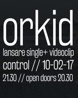 Orkid live + lansare de single & clip