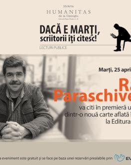Radu Paraschivescu, lectură în premieră dintr-o nouă carte aflată în pregătire la Humanitas marţi, 25 aprilie, ora 19.00, la Librăria Humanitas de la Cişmigiu