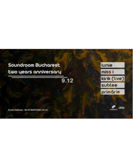 Soundroom Bucharest - 2 Years Anniversary