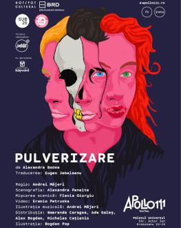 Pulverizare Wednesday, 16 May 2018 Apollo111 Teatrul, București