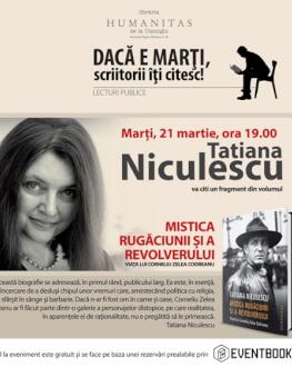 """Tatiana Niculescu, lectură în premieră din """"Mistica rugăciunii și a revolverului. Viața lui Corneliu Zelea Codreanu"""" marţi, 21 martie, ora 19, la Librăria Humanitas de la Cişmigiu"""
