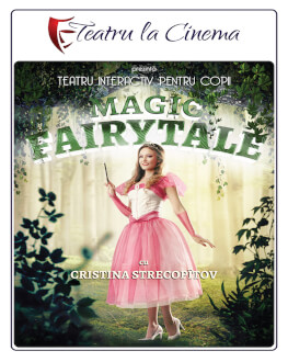 Magic Fairytale – Plaza Romania Teatru la Cinema