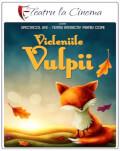 Vicleniile Vulpii - Teatru la Cinema Online