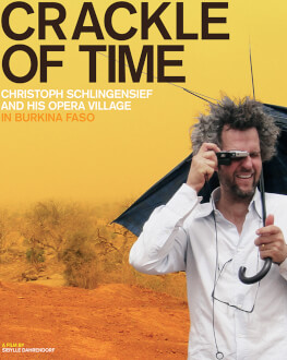 Crackle of Time – Christoph Schlingensief and his Opera Village in Burkina Faso UrbanEye Film Festival 2017