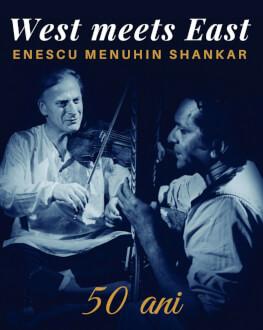 West meets East - Enescu, Menuhin, Shankar | Cluj-Napoca JAZZMINE | 50 de ani de la legendarul proiect al lui Yehudi Menuhin și Ravi Shankar