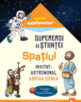 Supereroi ai Științei: Spațiul Invitata: Adrian Șonka