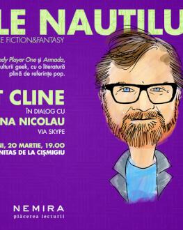 Serile Nautilus cu scriitorii de Science Fiction&Fantasy Ernest Cline în dialog cu Ana Nicolau via Skype
