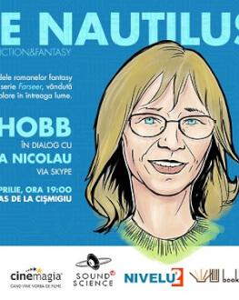 Serile Nautilus cu scriitorii de Science Fiction&Fantasy, a II-a ediție Robin Hobb în dialog cu Ana Nicolau via Skype