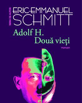 """Adol H. Două vieți – două destine ale aceluiași om și o discuție despre problema răului și a responsabilității personale Dezbatere plecând de la romanul """"Adolf H. Două vieți"""" de Eric Emmanuel Schmitt"""