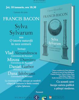 Proiect de traducere și lansare eveniment Francis Bacon. Sylva Sylvarum sau O istorie naturală în zece centurii, volumul care a marcat începutul științei moderne