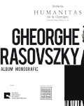Lansare album Gheorghe Rasovszky Albumul monografic dedicat artistului Gheorghe Rasovszky,