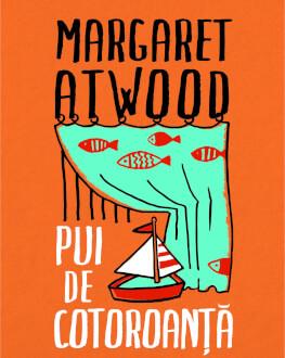 """Lansare de carte: """"Pui de cotoroanță"""" de Margaret Atwood O poveste contemporană despre răzbunare și a doua șansă în viață, cel mai inteligent roman neo-shakespearian al ultimilor ani"""