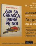 """Despre romanul """"Așa să crească iarba pe noi"""" cu Augustin Cupșa, Cosmin Ciotloș și Andreea Răsuceanu lansare de carte și sesiune de autografe – joi, 8 martie, ora 19.00, la Librăria Humanitas de la Cișmigiu"""