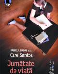 """Care Santos la București.Lansarea romanului """"Jumătate de viață"""", distins cu Premiul Nadal în 2017"""
