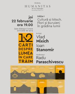 Cultură și kitsch, întâlnire cu Radu Paraschivescu, Vlad Mixich si Ioan Stanomir. Primul dialog stimulat de seria 12 cărți despre lumea în care trăim
