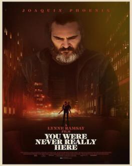You Were Never Really Here / N-ai fost niciodată aici Premieră