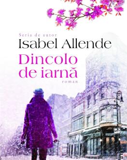"""""""Dincolo de iarnă"""" de Isabel Allende, o poveste despre solidaritate, iertare și puterea vindecătoare a dragostei Lansare de carte"""