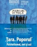 """Miercuri la Takla - """"Țara. Poporul"""" a IX-a ediție - """"Țara. Poporul"""" Patriotismul, ieri și azi"""