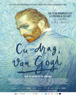 Loving Vincent / Cu drag, Van Gogh Monday, 23 April 2018 Cinema Elvire Popesco, București