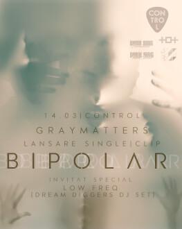 Gray Matters Lansare Bipolar