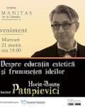 """Cărțile care ne-au făcut oameni, cu Dan C. Mihăilescu și Horia-Roman Patapievici """"Despre educația estetică și frumusețea ideilor"""", miercuri, 21 martie, ora 19, la Humanitas Cișmigiu"""