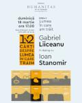 Gabriel Liiceanu în dialog cu Ioan Stanomir: lumea în care am trăit. Dezbatere stimulată de seria 12 cărți despre lumea în care trăim.