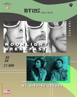 Moonlight Breakfast. Invitati: WeSinging Colors la BT Live