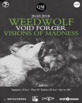 WeedWolf [DE] / Void Forger [RO] / Visions Of Madness [RO]