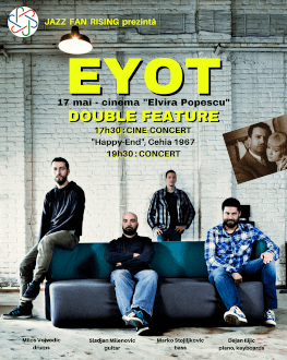 EYOT the Nirvana of jazz | Double Feature: CINEconcert + Concert 17h30 CINEconcert >>> 19h30 Concert >>> un eveniment Jazz Fan Rising