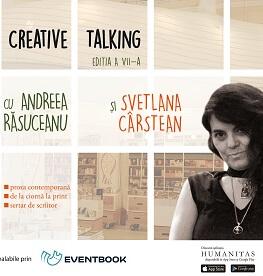 Creative talking cu Svetlana Cârstean și Andreea Răsuceanu Tuesday, 24 April 2018 Humanitas de la Cișmigiu