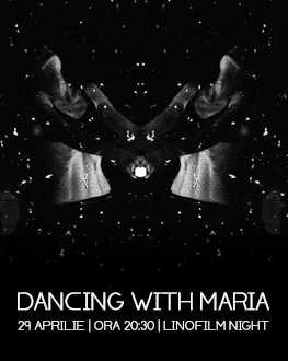 DANSCULȚ - Film: DANCING WITH MARIA Sunday, 29 April 2018 LINOTIP – Centru Independent Coregrafic, București