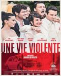 Une vie violente / O viață violentă Festivalul Filmului Francez 2018 - Panorama
