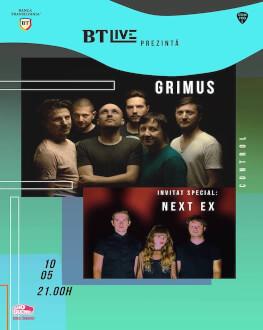 Grimus. Invitati: Next Ex la BT Live