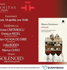 """Despre ediția în limba spaniolă a """"Solenoidului"""" cu Mircea Cărtărescu și invitații săi miercuri, 18 aprilie, ora 19, la Librăria Humanitas de la Cișmigiu"""