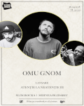 Omu Gnom - lansare Atenție la neatenție III Invitați:Slim Rocka/Mihnea Blidariu