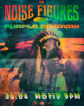 The Noise Figures [GR] / Purple Caravan [RO]