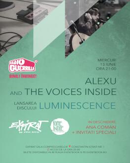 Alexu and The Voices Inside - Lansarea discului Luminescence În deschidere: Ana Coman + invitați speciali