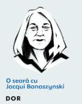 DoR prezintă: O seară cu Jacqui Banaszynski