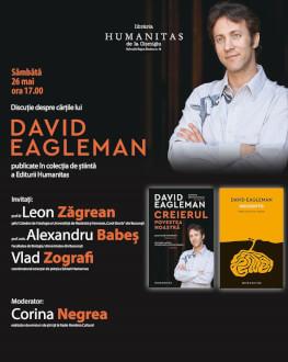 Ce ne spun neuroștiințele despre creier. Două cărți de David Eagleman și dialog cu Leon Zăgrean, Alexandru Babeș și Vlad Zografi