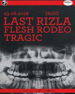 Last Rizla // Flesh Rodeo // Tragic